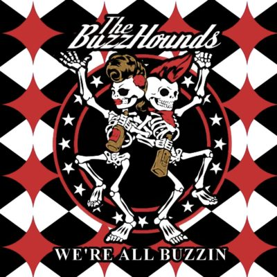 The BuzzHounds Release We're All Buzzin''