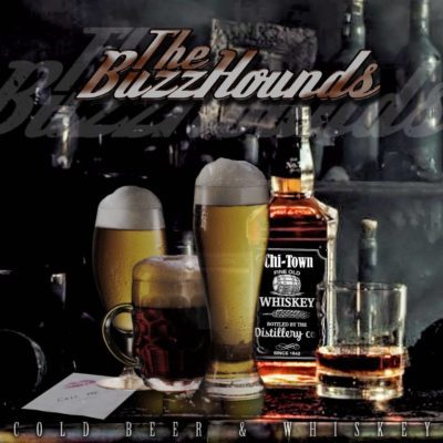 The BuzzHounds : Cold Beer and Whiskey'